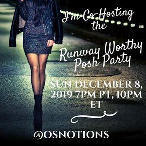 Runway Worthy Posh Party Sun, 12/8 7pm PT 10pm ET